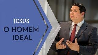 17/02/19 - Jesus, o homem ideal - Pr. Adriano Camargo