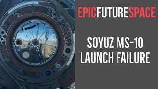 Crewed Soyuz MS-10 Launch Failure!!!