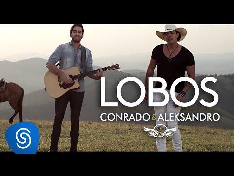 Conrado e Aleksandro - Lobos (Clipe Oficial)