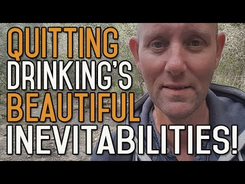 Quitting Drinking Can Seem Impossible Until You Don't Drink Any More