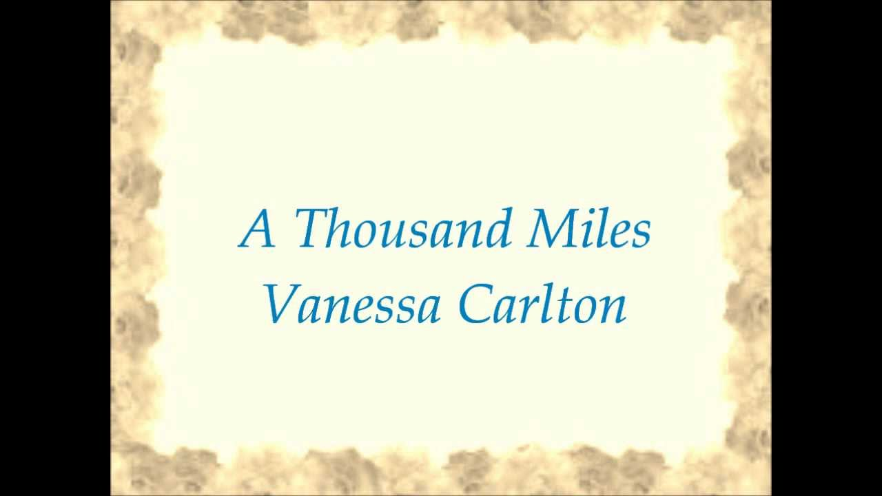 VANESSA CARLTON LYRICS  A Thousand Miles