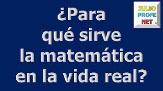 Para qué sirve la matemática en la vida real