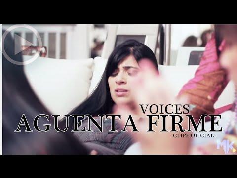 Voices - AGUENTA FIRME  ( Clipe Oficial em HD )