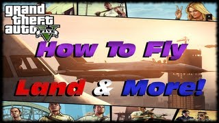 GTA 5 How To Fly & Land Airplanes & Helicopters! Learn How