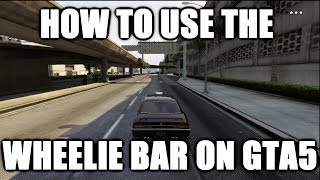 GTA5 Online: How To Use The Wheelie Bar You Can