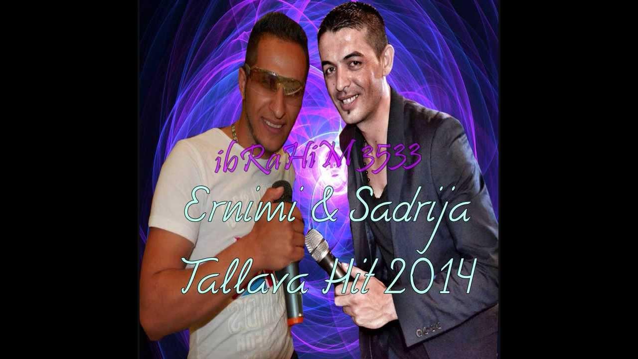 Ernimi & Sadrija - Tallava Hit 2014 - - YouTube Sadri Gjakova Tallava