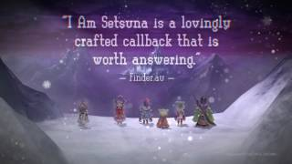 I am Setsuna - Accolades Trailer