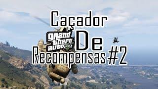 GTA V Online Caçador De Recompensas #2