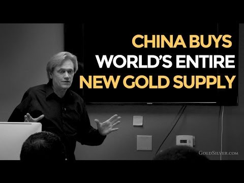 Must Watch - China Buying World's Entire New Gold Supply - Mike Maloney