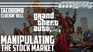 GTAV: Attempting To Manipulate The Stock Markets (TacoBomb