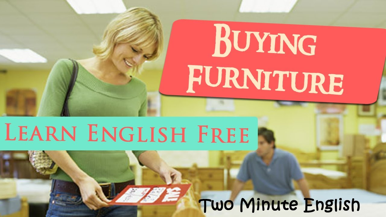 Buying furniture shopping for furniture online english for Couch shopping