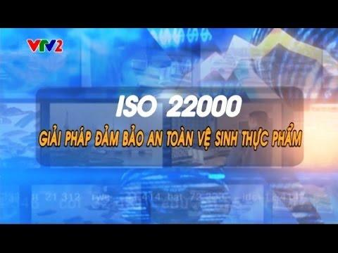 Chuyên đề 11- ISO 22000 - Giải pháp đảm bảo an toàn vệ sinh thực phẩm