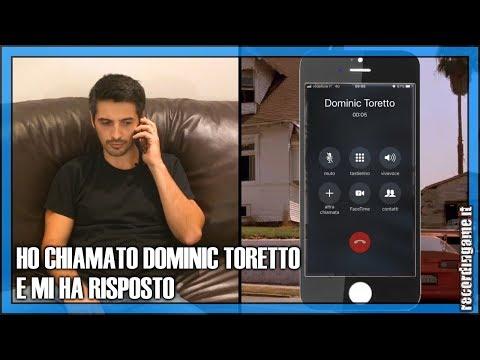 HO CHIAMATO DOMINIC TORETTO AL TELEFONO E MI HA RISPOSTO