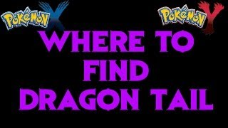 Where To Find Dragon Tail (TM) Pokemon X And Y Guide