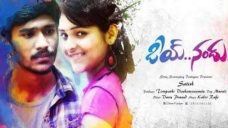 Oye Nandu - New Telugu Short Film 2015