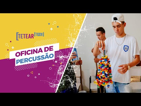 Oficina de Percussão - Tetear Tech 2019 - Vídeo 2