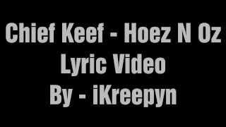 Chief Keef Hoez N Oz [ Lyric Video ] (Bang Part 2)