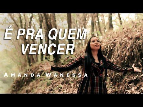 AMANDA WANESSA - É Pra Quem Vencer - Clipe Oficial