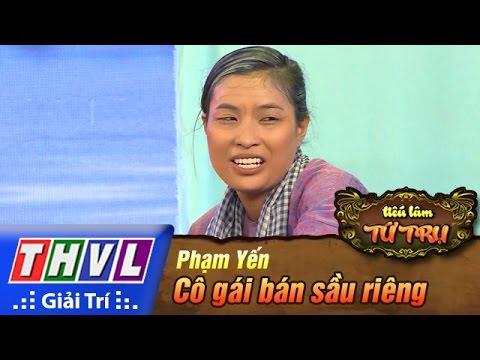 THVL   Tiếu lâm tứ trụ - Tập 12 [4]: Cô gái bán sầu riêng - Phạm Yến