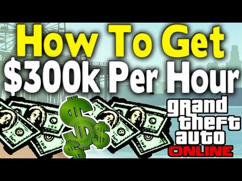 GTA Online - $300k PER HOUR GUIDE (How To / Tutorial) [GTA V Multiplayer Tips & Tricks]
