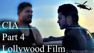 CIA Full Movie 2014 Part 4|Pakistani Lollywood Action Film