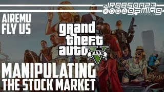 GTAV: Attempting To Manipulate The Stock Markets (AirEmu