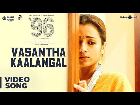 96 - Vasantha Kaalangal Video Song - Vijay Sethupathi, Trisha - Govind Vasantha - C. Prem Kumar