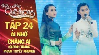 Nhạc hội quê hương | tập 24: Ai nhớ chăng ai - Quỳnh Trang, Phạm Tuyết Nhung