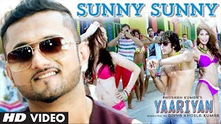 Yaariyan Sunny Sunny Feat.Yo Yo Honey Singh Video Song