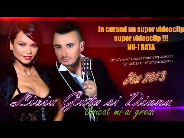 Liviu Guta si Diana - Oricat mi-ai gresi HIT 2013 (IN CURAND VIDEOCLIP SUPER)