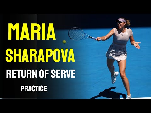 Maria Sharapova - Return of Serve