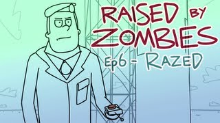Raised By Zombies - Razed (#6)