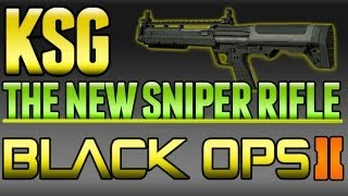 "KSG Is ""The New Official Sniper Rifle"" BO2 (Demonstration"