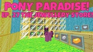 Pony Paradise! Ep.27 The Jewellery Store
