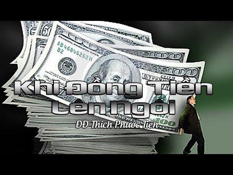 Khi Đồng Tiền Lên Ngôi (VCD) - ĐĐ Thích Phước Tiến (2013)
