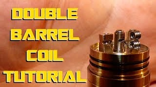 Double Barrel Coil Build Tutorial How To