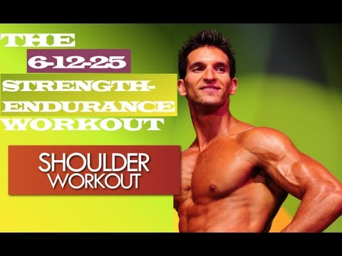 The 6-12-25 Strength-Endurace Workout (SHOULDER WORKOUT) Muscle Building Workouts