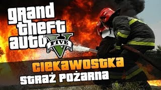 GTA V Straż Pożarna W GTA V / Fire Brigade In GTA V