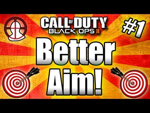 Black Ops 2: GET BETTER AIM - Tips and Tricks! (Call of Duty BO2 Multiplayer) Part #1