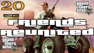GTA V Friends Reunited Mission Let's Play Walkthrough EP20 Part 20 HD 1080p