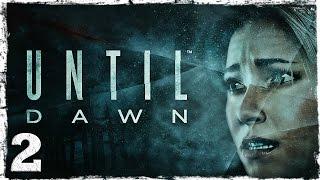 [PS4] Until Dawn #2 (1/2): Эффект бабочки.
