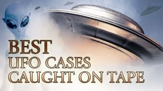 Best UFO Cases Caught On Tape FREE MOVIE