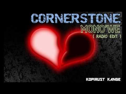 Cornerstone - Mono'We ( radio edit )