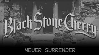 Black Stone Cherry - Never Surrender