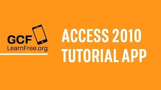 GCFLearnFree.org Access 2010 Tutorial App
