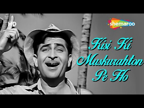 Kisi Ki Muskurahaton Pe Ho Nisar - Raj Kapoor - Anari - Mukesh - Manna Dey - Evergreen Hindi Songs