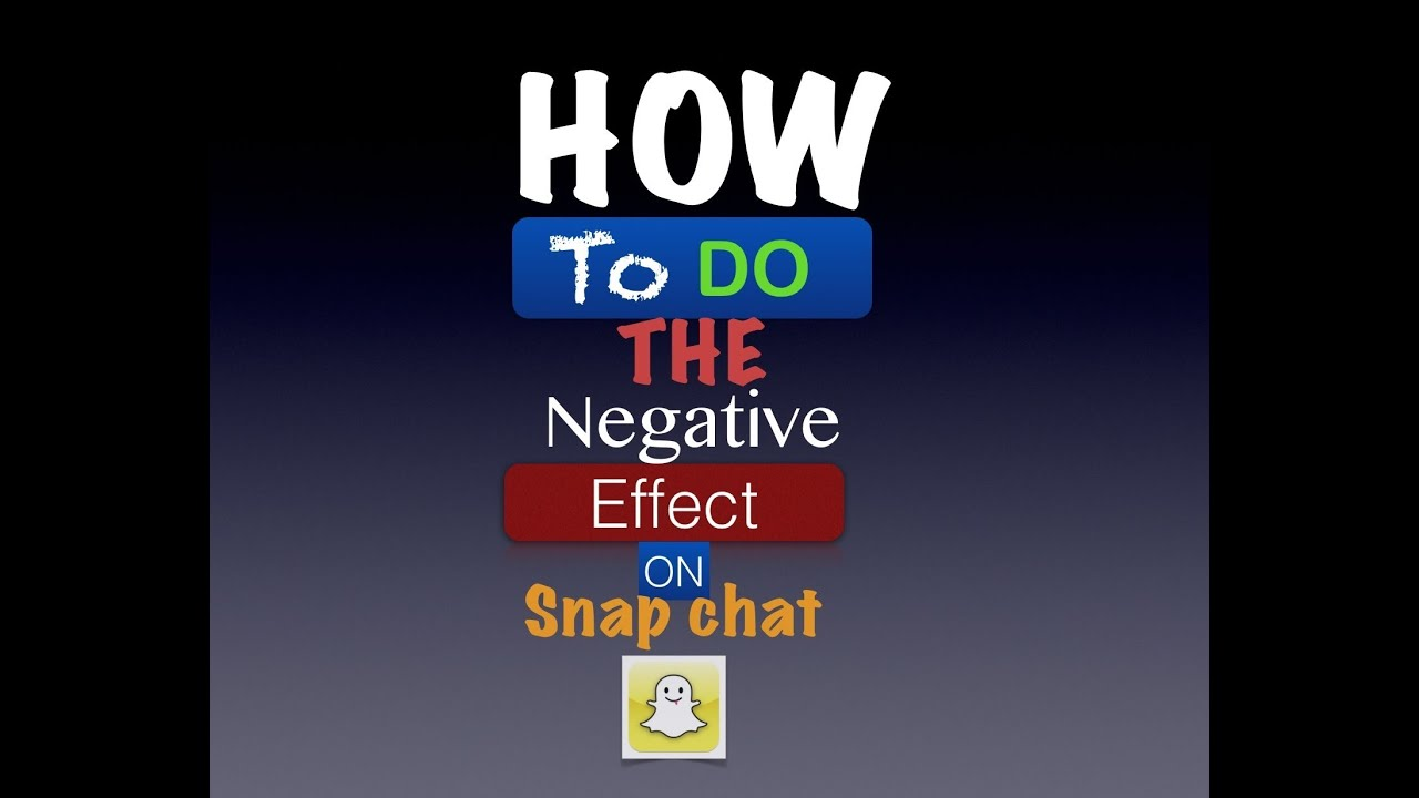How To Do The Negative Effect On Snapchat - YouTube