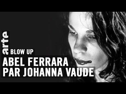 Abel Ferrara par Johanna Vaude - Blow up - ARTE