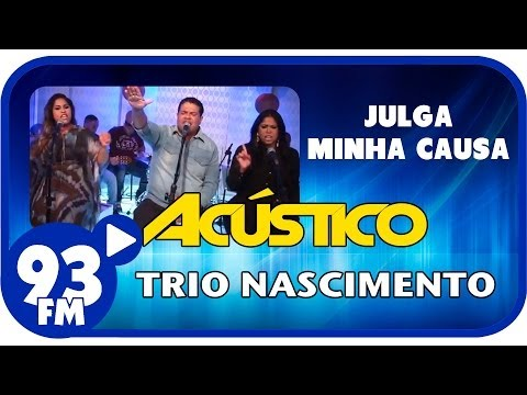 Trio Nascimento - JULGA MINHA CAUSA - Acústico 93 - AO VIVO - Setembro de 2013