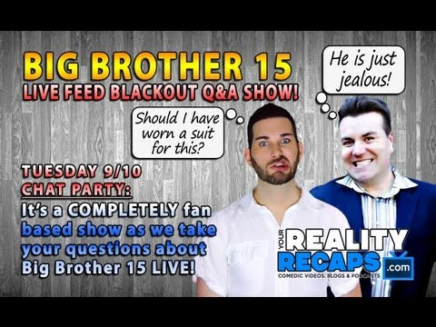Big Brother 15: 9/10 FEED BLACKOUT Q&A SHOW LIVE!